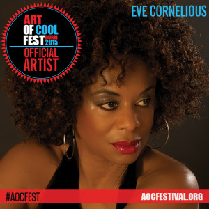 The Art of Cool Festival 2015 - Eve Cornelious
